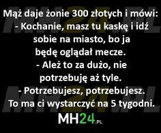 maz-daje-zonie-300-zlotych-i-mowi Haha, Jokes, Wisdom, Polish Sayings, Funny, Husky Jokes, Ha Ha, Memes, Funny Pranks