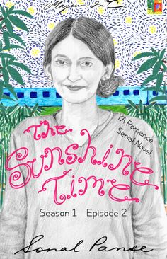 The Sunshine Time Ep 2 by Sonal Panse