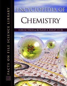 Encyclopedia of Chemistry (Facts on File Science Dictionary): Don Rittner, Ronald A. Bailey: 9780816048946: Amazon.com: Books