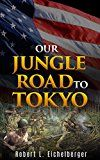 Free Kindle Book -   Our Jungle Road to Tokyo Check more at http://www.free-kindle-books-4u.com/biographies-memoirsfree-our-jungle-road-to-tokyo/