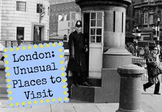 Five Unusual Places to Visit in London