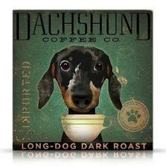 Long Dog Dark Roast! Dachshund Coffee Co.