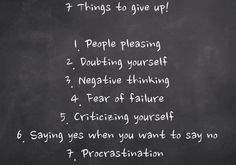 Create a positive life. 7 things to give up.