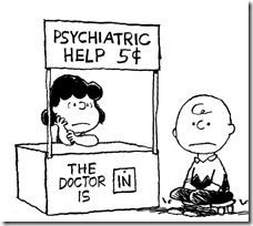 Sometimes I lie awake at night, and ask, 'Where have I gone wrong?' Then a voice says to me, 'This is going to take more than one night.'     - Charlie Brown    I can relate to Charlie Brown more often than I'd like...