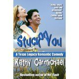 Stuck On You (A Texas Legacy Romantic Comedy #2) (Kindle Edition)By Kathy Carmichael