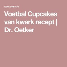 Voetbal Cupcakes van kwark recept | Dr. Oetker