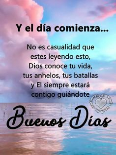 Frases cortas buenos dias mi amor - mewarnai n Morning Greetings Quotes, Good Morning Messages, Morning Images, Good Morning Quotes, Spanish Greetings, Affirmations Positives, Night Quotes, Morning Wish, Spanish Quotes