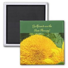 Girlfriends are the Best Therapy! magnet gifts Green Garden Big Yellow Sunflowers Flowers magnets.