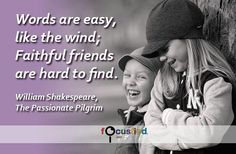 Words are easy like the wind; Faithful friends are hard to find. #Quote #Friendship #FriendshipQuotes http://Focusfied.com