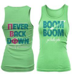 Boom boom! I wanna be a Pi Beta Phi, boom boom!