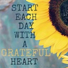"""Start each day with a grateful heart."" ♥♡❤♡♥  What Quote Do You Aspire To Live By? ●✿●"