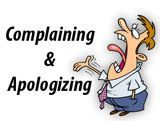 Complaining and Apologizing ESL EFL Teaching Resources - These functional language resources teach students how to make and deal with complaints in English. Students also learn how to soften complaints, apologize, make requests, and give excuses. This page also contains several role-plays and teaching activities that cover common and business complaints.
