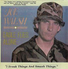 Says the fashionable Joe Walsh!