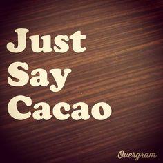 ....................................................................................Cacao