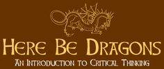 Here Be Dragons is an excellent introductory film put together by Brian Dunning to get your feet wet in critical thought
