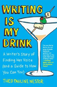 Writing Is My Drink: A Writer's Story of Finding Her Voice (and a Guide to How You Can Too) by Theo Pauline Nestor, http://www.amazon.com/dp/B00BSAZ6ZU/ref=cm_sw_r_pi_dp_eorLtb09VE22B