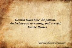 ;-) ~ Gardening quote ~