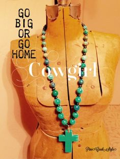 """Turquiose Cross Necklace...I named this piece...""""Go Big or Go Home Cowgirl""""....LOVE it!"""