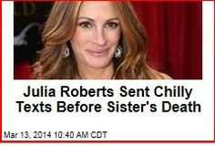 Latest News:  Julia Roberts Sent Chilly Texts Before Sister's Death.  No, apparently we have not yet exhausted the supply of sad stories about Julia Roberts' broken relationship with half-sister Nancy Motes, who committed suicide last month. Get all the latest news on your favorite celebs at www.CelebrityDazzle.com!