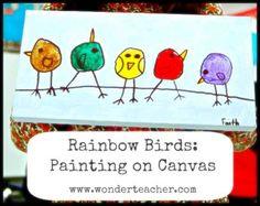 Rainbow Birds: Painting on Canvas. Fun, simple, adorable painting project. Via www.wonderteacher.com