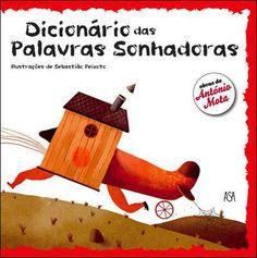 Illustrations by Sebastião Peixoto, in Dicionário das Palavras Sonhadoras (António Mota), Asa, Portugal. Children's Picture Books, Book Illustration, Childrens Books, Illustrators, Portuguese, Portugal, Inspiration, Children's Books, Wings