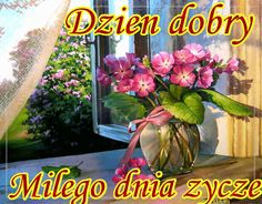Wiersze,Gify Na Dzień Dobry ...: Gify na dzien dobry - kwiaty Love Heart Images, Cute Images, Good Morning, Painting, Quotes, Polish, Buen Dia, Quotations, Bonjour