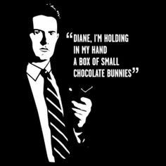 Agent Dale Cooper, for all my friends who know the show.