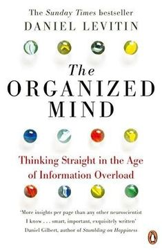Think Fast: 6 page-turning books that will make you smarter - The Organized Mind: Thinking Straight in the Age of Information Overload by Daniel Levitin New York Times, Reading Lists, Book Lists, Stephen Covey Books, Stumbling On Happiness, Thinking Fast And Slow, Good Books, Books To Read, Information Overload
