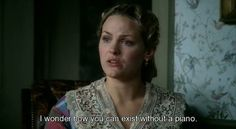 """I wonder how you can exist without a piano."" from North and South miniseries"