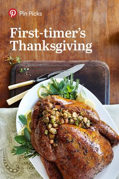 First timer's Thanksgiving: A turkey-to-pie survival guide for the biggest meal of the year.