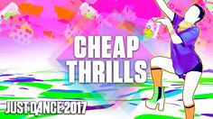 Just Dance 2017: Cheap Thrills by Sia Ft. Sean Paul - Official Track Gam...