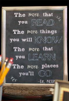 """""""Te meer je leest, des te meer dingen je zal weten, meer dingen je zal leren, en naar meer plaatsen je zal gaan."""" Dr. Seus (Amerikaans kinderboekenschrijver)"""