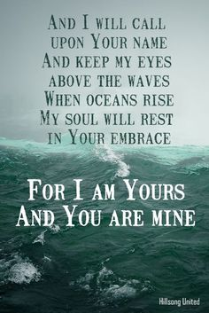 Oceans~Hillsong United. This will forever be my favorite worship song.