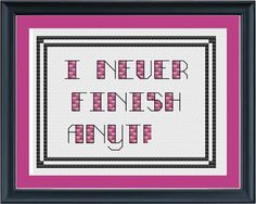 """I never finish anything""  cross-stitch funny!"