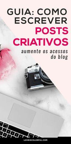 Quer ter mais acessos ao blog? Aprenda a criar posts criativos #dicasparablogs #dicaparablog