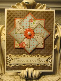 like the squares tomake flower handmade card . homespun look of a quilt block . main layer with embedded embossing technique . sponging to add aged look . Stampin' Up! Card Making Inspiration, Pretty Cards, Sympathy Cards, Card Tags, Paper Cards, Cool Cards, Creative Cards, Greeting Cards Handmade, Scrapbook Cards