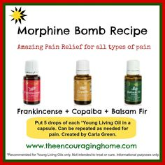 Morphine Bomb Recipe. This is supposed to be a powerful natural pain relief method especially good for inflammatory conditions.