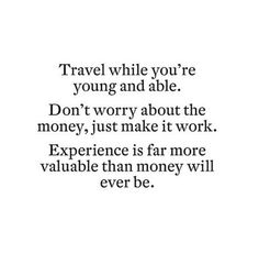 Experience is far more valuable than money