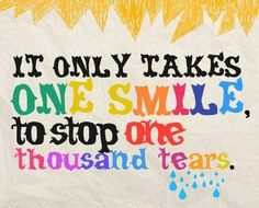 Takes one smile to stop one thousand tears love quotes life quotes quotes quote girl life life lessons girl quotes Life Quotes Love, Smile Quotes, Great Quotes, Quotes To Live By, Inspirational Quotes, Uplifting Quotes, Awesome Quotes, Girl Quotes, Quotes Quotes
