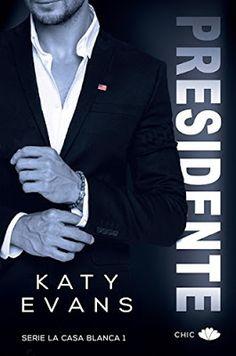Katy Evans - Serie La Casa Blanca 01 - Presidente