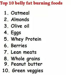 "Top 10 Belly Fat Burning Foods ""I eat most of these...so what's the problem here? Haha""  another pinner....  saaaaaaame problem."