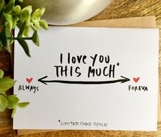 i love you this much card Always and Forever card
