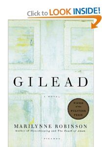 Gilead: A Novel: Marilynne Robinson: 9780312424404: Amazon.com: Books pulitzer prize winner