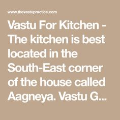 Vastu For Kitchen - The kitchen is best located in the South-East corner of the house called Aagneya. Vastu Guide for Kitchen, Vastu Importance in Kitchen.