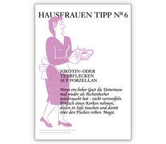 Party Hausfrauen Tipp Karte Nr 6: Nikotinflecken auf Porzellan - http://www.1agrusskarten.de/shop/party-hausfrauen-tipp-karte-nr-6-nikotinflecken-auf-porzellan-2/    00017_0_1115, Beratung, Einladung, Gäste, Grußkarte, Klappkarte, Party Einladungen, Ratgeber Karten, Ratschlag00017_0_1115, Beratung, Einladung, Gäste, Grußkarte, Klappkarte, Party Einladungen, Ratgeber Karten, Ratschlag