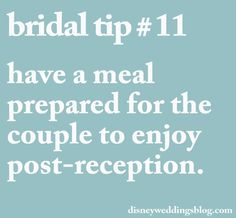 Bridal tip # 11 - have a meal prepared for the couple to enjoy post-reception