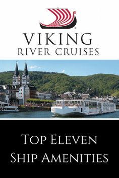 Viking River Cruise ship amenities pamper passengers with the ultimate in creature comforts.