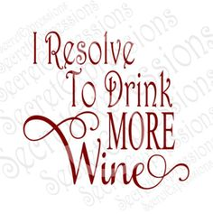 I Resolve To Drink More Wine Svg, New Years Svg, Svg File, Digital Cutting File, Eps, Png, JPEG, DXF, SVG Cricut, Svg Silhouette, Print File by SecretExpressionsSVG on Etsy