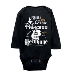 Forget A Disney Princess I Want To Be Hermione Infant Long Sleeve Bodysuit - The Muggle Land Co. Baby Harry Potter, Harry Potter Baby Clothes, Harry Potter Nursery, Harry Potter Baby Shower, Harry Potter Outfits, Harry Potter Books, Harry Potter Kleidung, Funny Outfits, Cute Baby Clothes