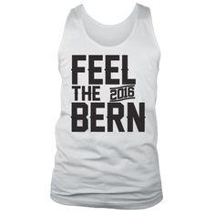 FEEL THE BERN 2016 Tank   Senator Sanders Tank Top by NSNP